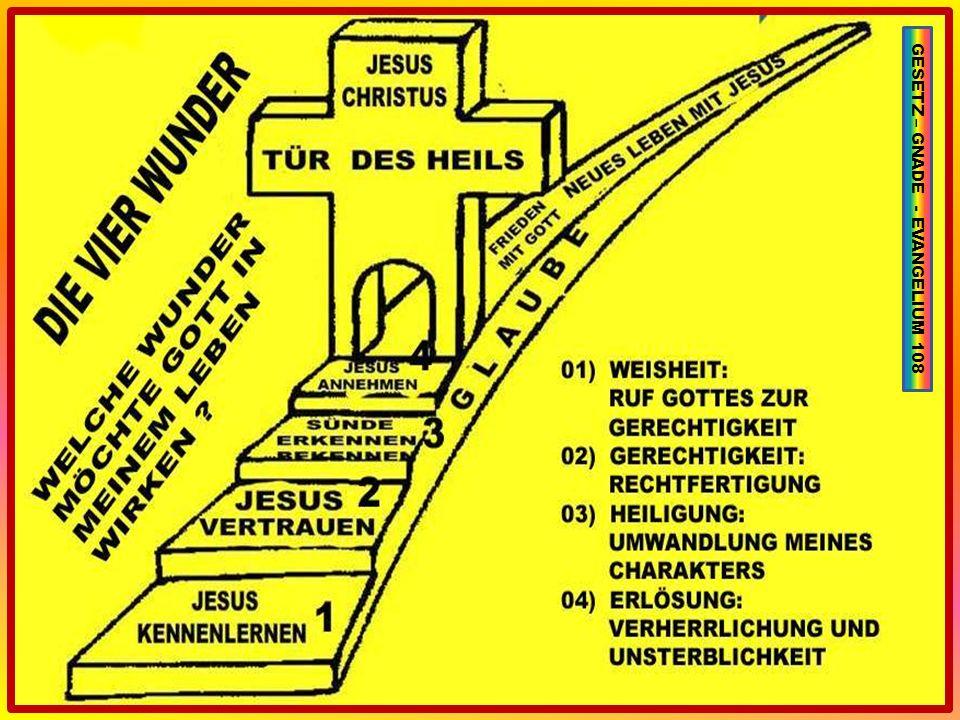 GESETZ – GNADE - EVANGELIUM 108