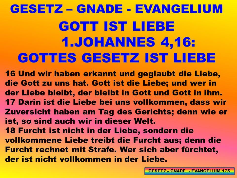 GESETZ – GNADE - EVANGELIUM GOTTES GESETZ IST LIEBE