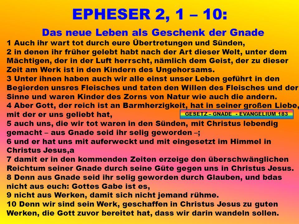 EPHESER 2, 1 – 10: Das neue Leben als Geschenk der Gnade