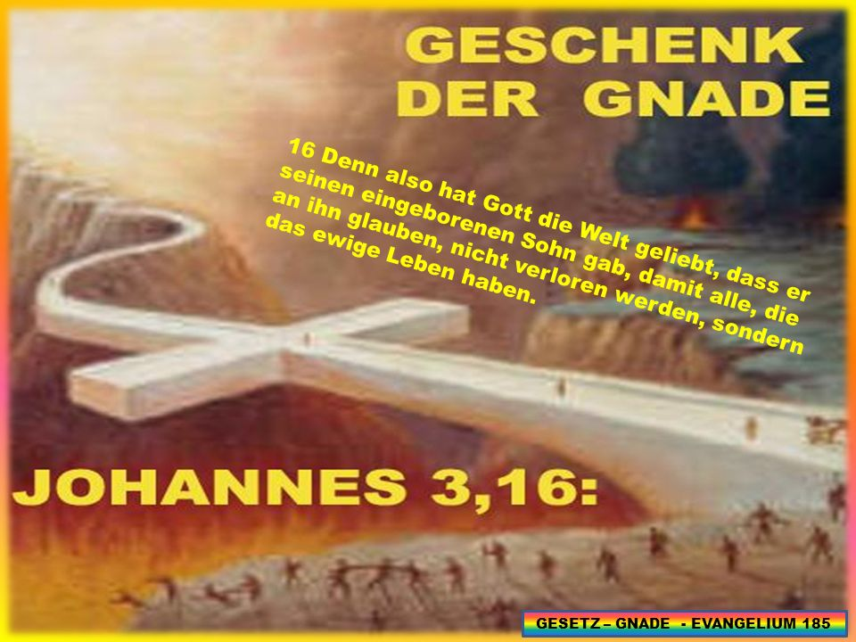 GESETZ – GNADE - EVANGELIUM 185