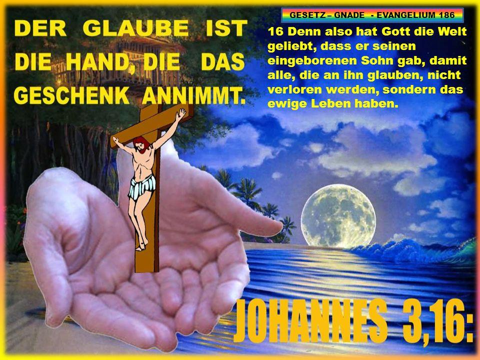 GESETZ – GNADE - EVANGELIUM 186