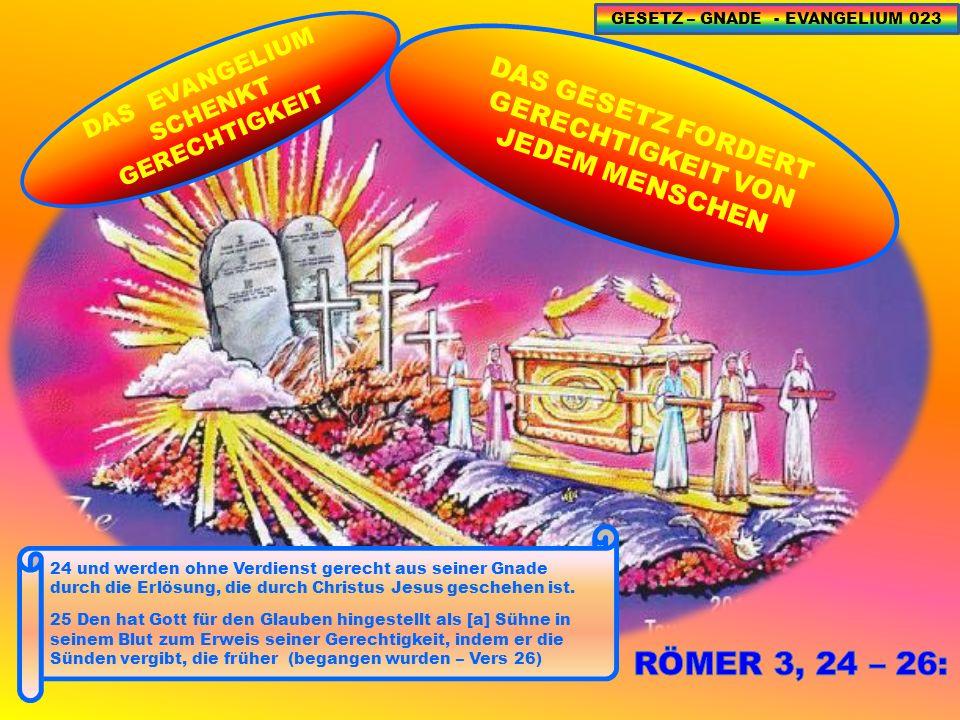RÖMER 3, 24 – 26: DAS GESETZ FORDERT GERECHTIGKEIT VON JEDEM MENSCHEN