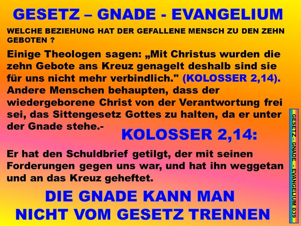 GESETZ – GNADE - EVANGELIUM NICHT VOM GESETZ TRENNEN