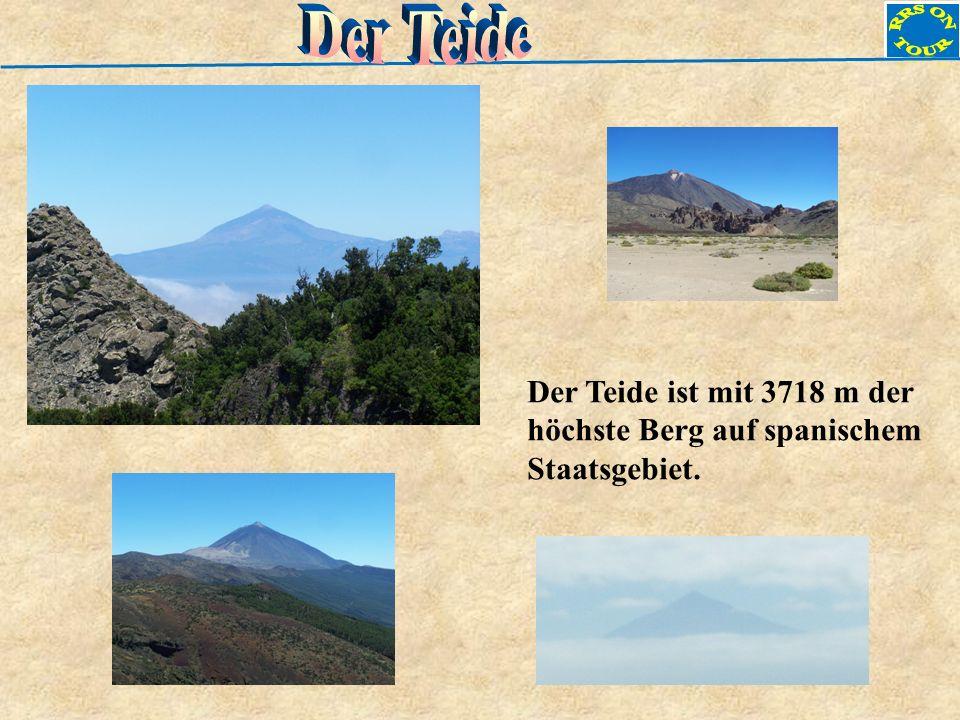 RRS ON Tour Der Teide Der Teide ist mit 3718 m der höchste Berg auf spanischem Staatsgebiet.