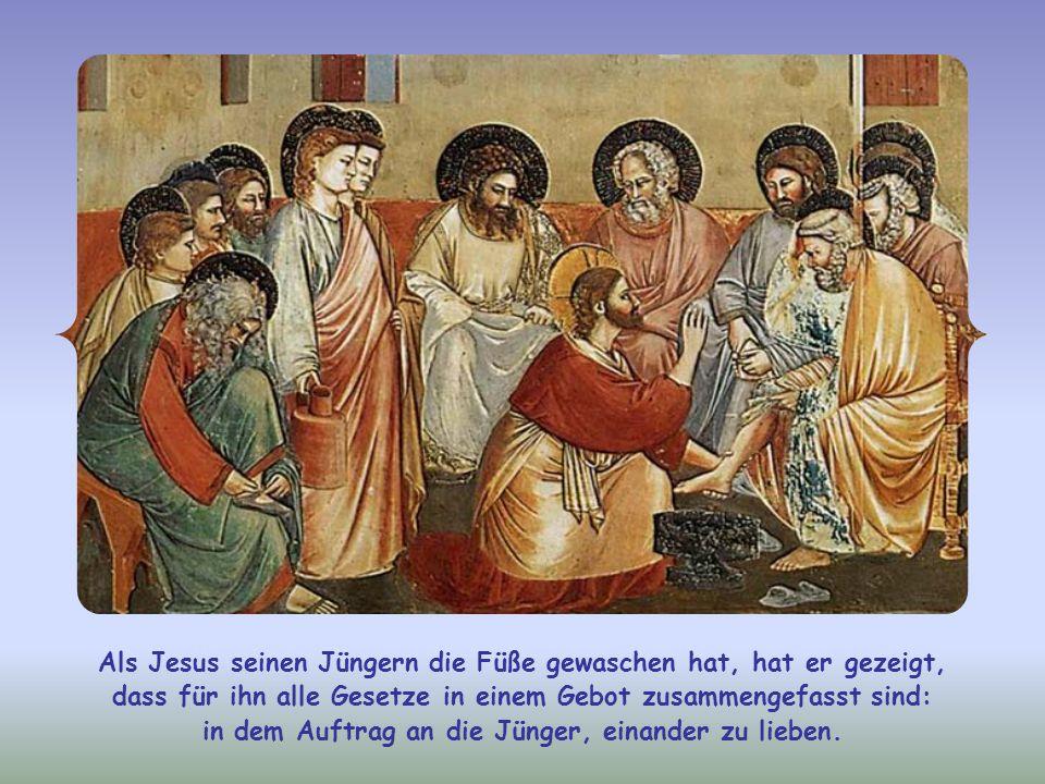 Als Jesus seinen Jüngern die Füße gewaschen hat, hat er gezeigt, dass für ihn alle Gesetze in einem Gebot zusammengefasst sind: in dem Auftrag an die Jünger, einander zu lieben.