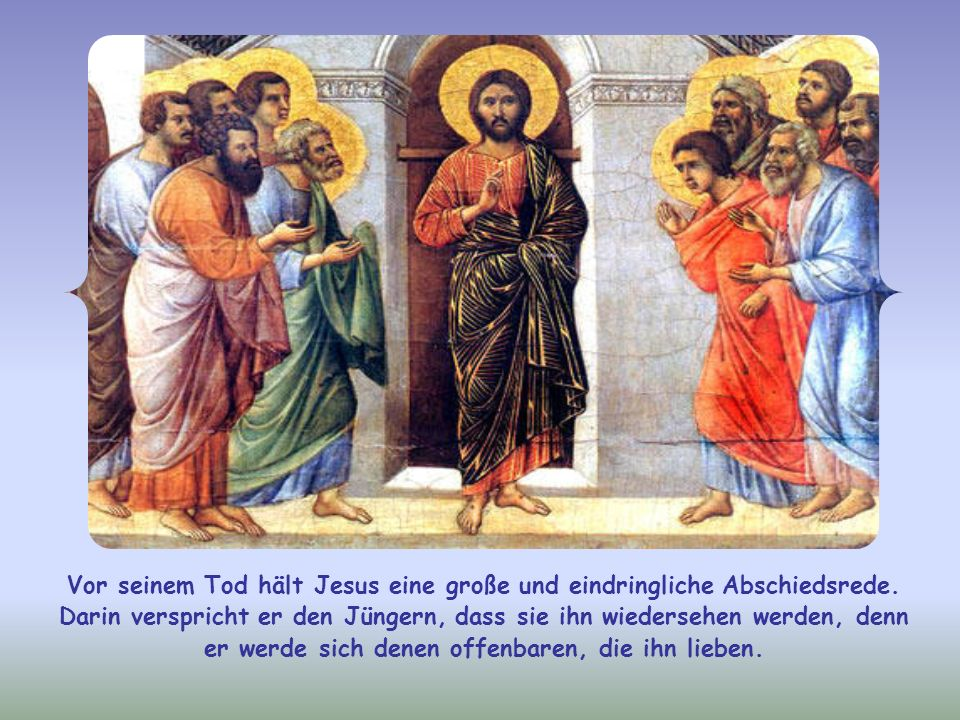 Vor seinem Tod hält Jesus eine große und eindringliche Abschiedsrede