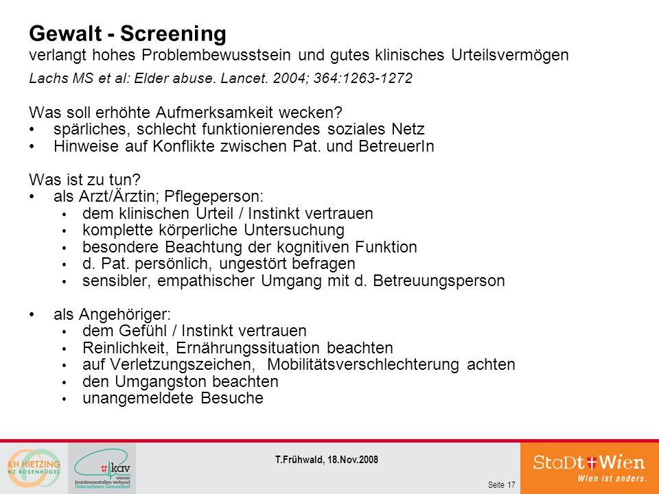 Gewalt - Screening verlangt hohes Problembewusstsein und gutes klinisches Urteilsvermögen Lachs MS et al: Elder abuse. Lancet. 2004; 364:1263-1272
