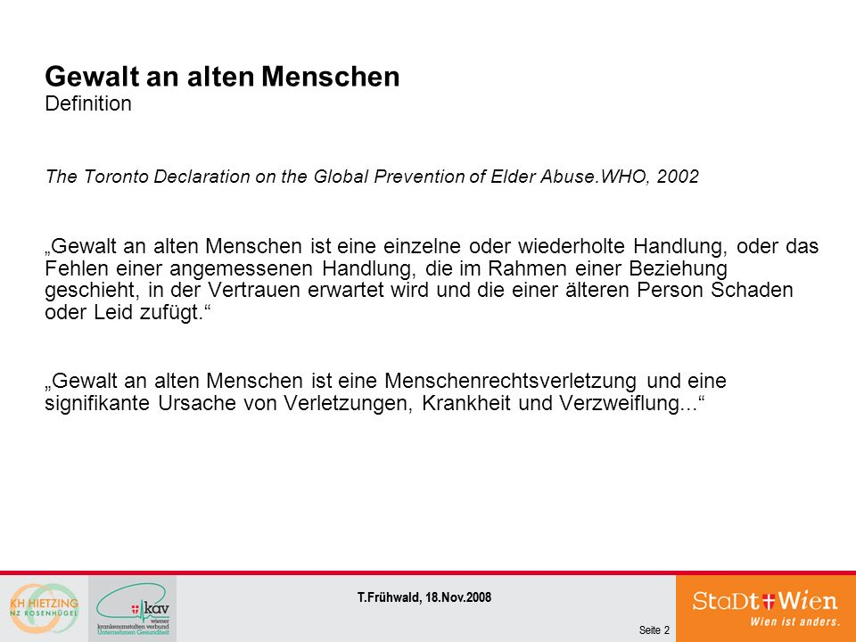 Gewalt an alten Menschen Definition The Toronto Declaration on the Global Prevention of Elder Abuse.WHO, 2002