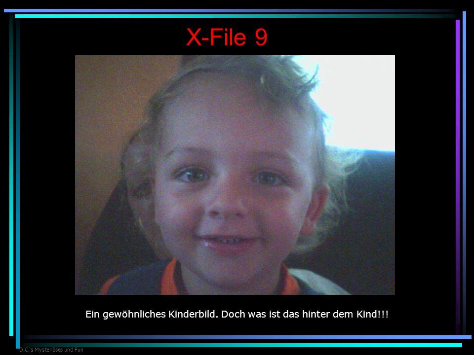 X-File 9 Ein gewöhnliches Kinderbild. Doch was ist das hinter dem Kind!!.