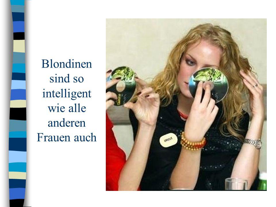Blondinen sind so intelligent wie alle anderen Frauen auch