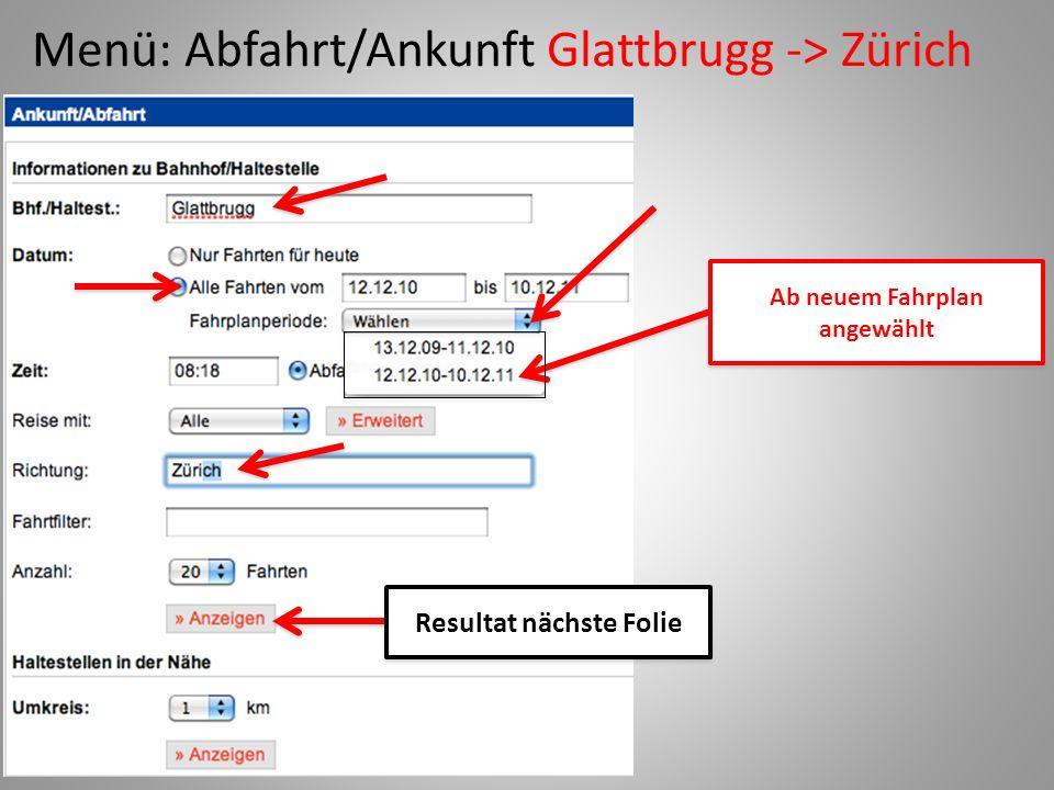 Menü: Abfahrt/Ankunft Glattbrugg -> Zürich