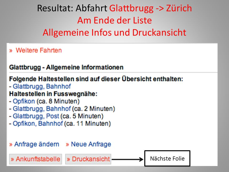 Resultat: Abfahrt Glattbrugg -> Zürich Am Ende der Liste Allgemeine Infos und Druckansicht