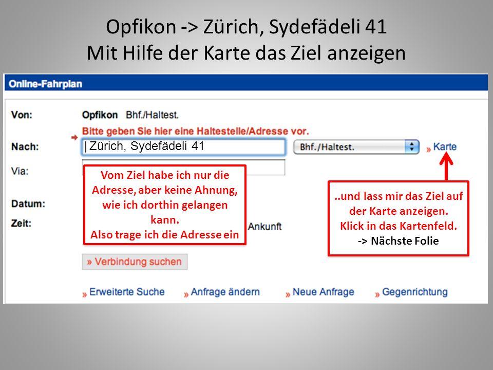 Opfikon -> Zürich, Sydefädeli 41 Mit Hilfe der Karte das Ziel anzeigen
