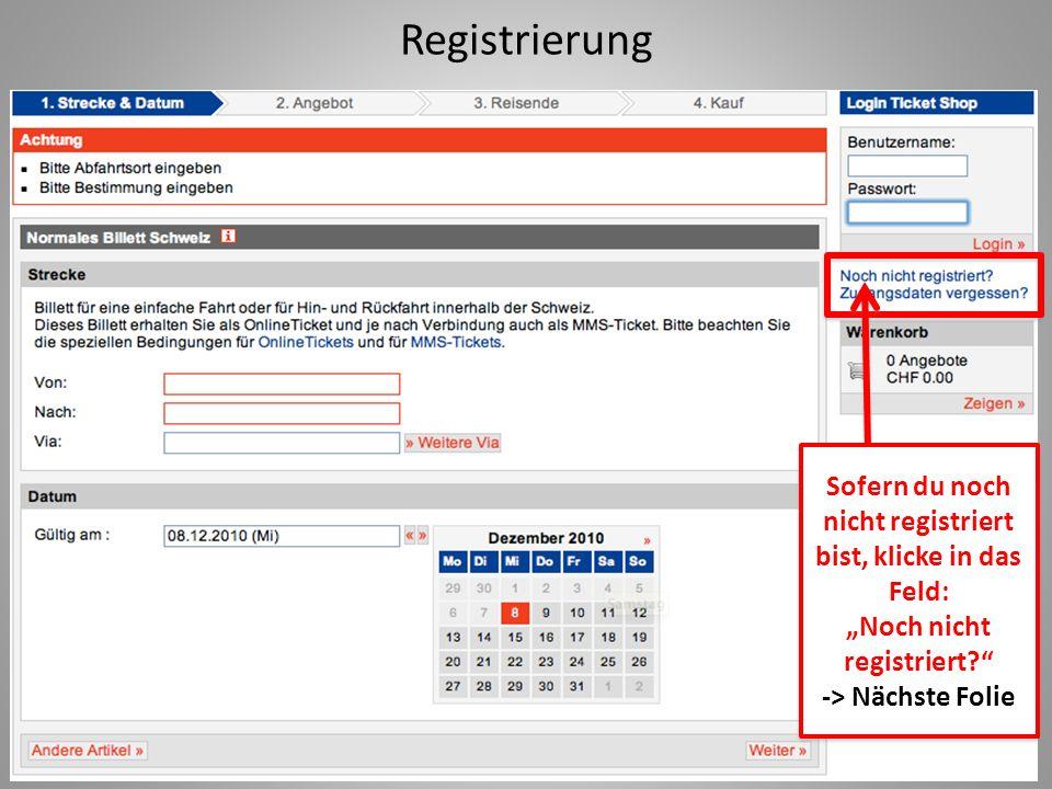 """Registrierung Sofern du noch nicht registriert bist, klicke in das Feld: """"Noch nicht registriert"""