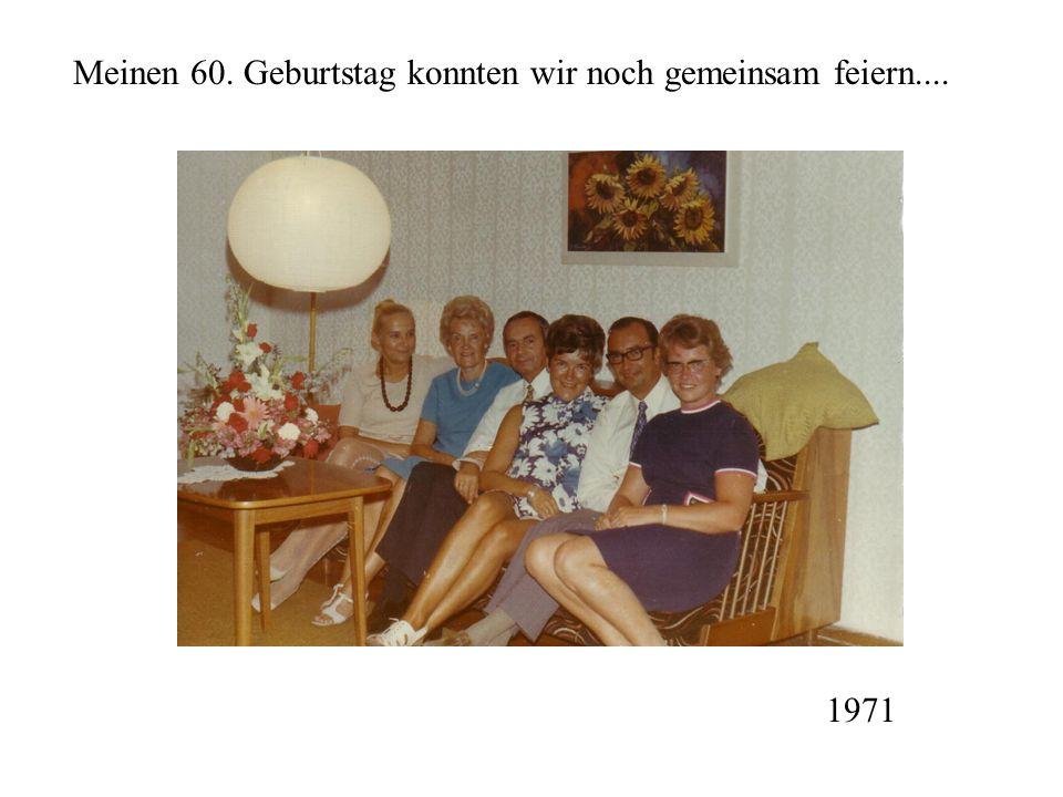 Meinen 60. Geburtstag konnten wir noch gemeinsam feiern....