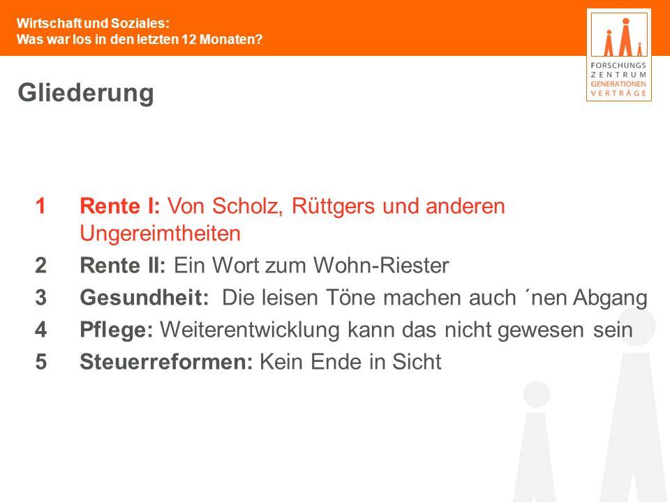 Gliederung 1 Rente I: Von Scholz, Rüttgers und anderen Ungereimtheiten
