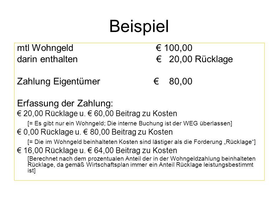 Beispiel mtl Wohngeld € 100,00 darin enthalten € 20,00 Rücklage