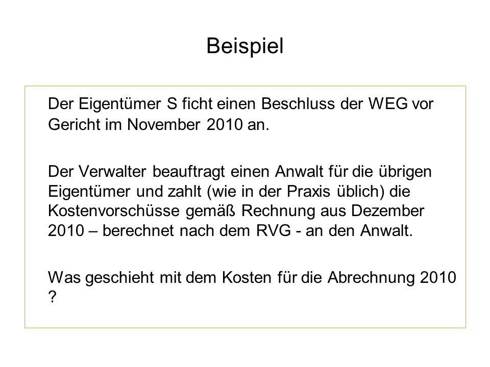 Beispiel Der Eigentümer S ficht einen Beschluss der WEG vor Gericht im November 2010 an.