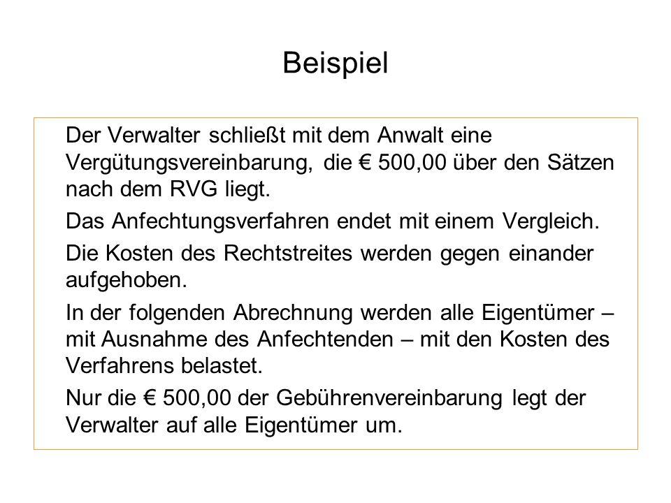 Beispiel Der Verwalter schließt mit dem Anwalt eine Vergütungsvereinbarung, die € 500,00 über den Sätzen nach dem RVG liegt.