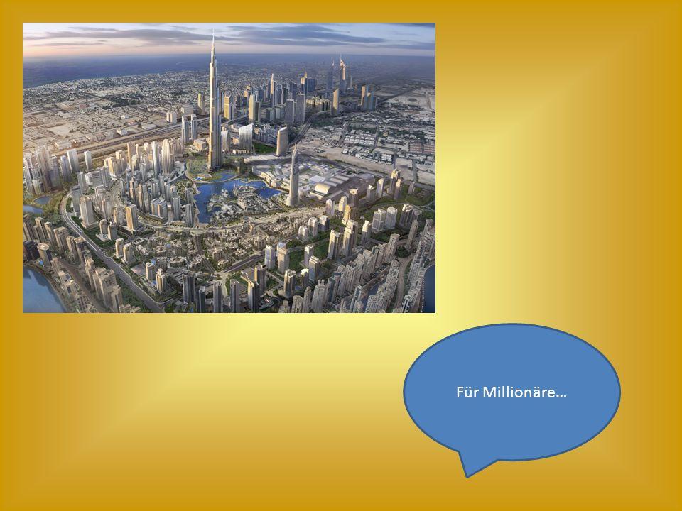 Für Millionäre…