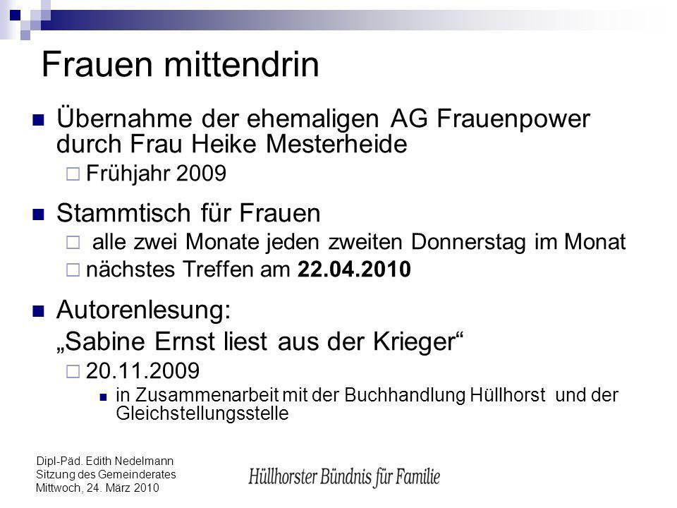 Frauen mittendrin Übernahme der ehemaligen AG Frauenpower durch Frau Heike Mesterheide. Frühjahr 2009.