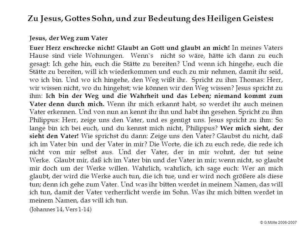 Zu Jesus, Gottes Sohn, und zur Bedeutung des Heiligen Geistes: