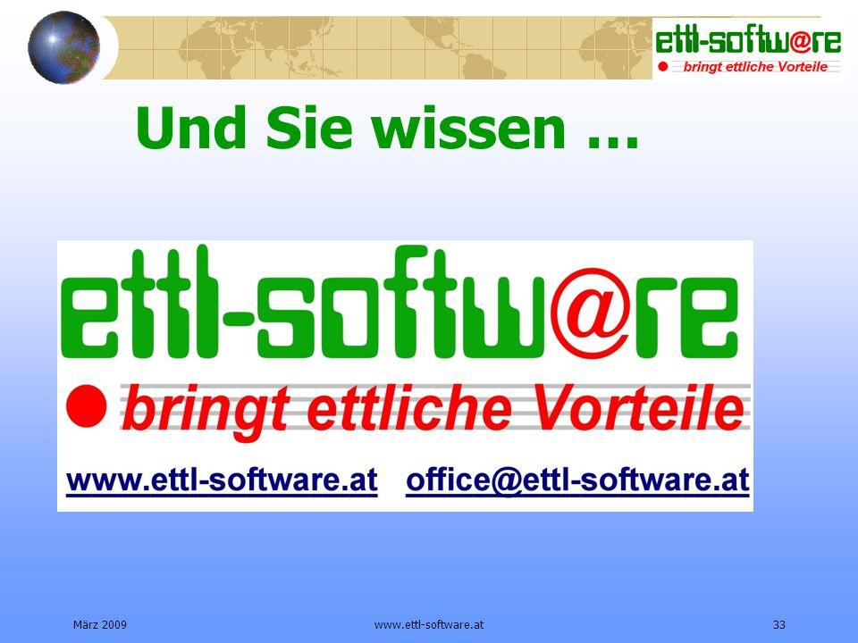 Und Sie wissen … März 2009 www.ettl-software.at