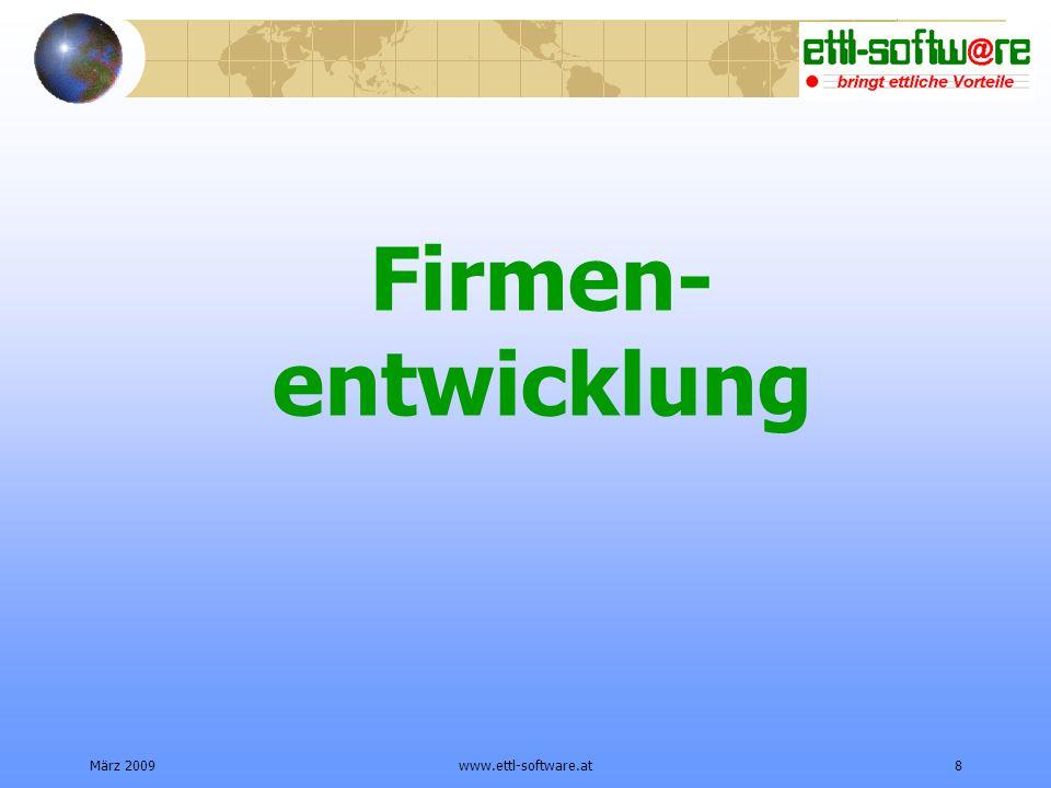 Firmen-entwicklung März 2009 www.ettl-software.at
