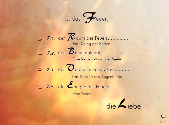die Liebe 7. Das Feuer ....das Feuer,