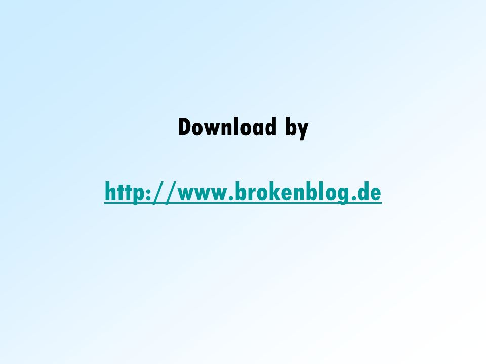 Download by http://www.brokenblog.de