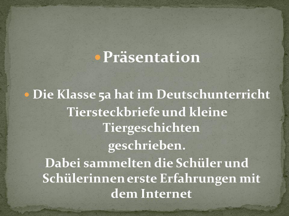 Präsentation Die Klasse 5a hat im Deutschunterricht