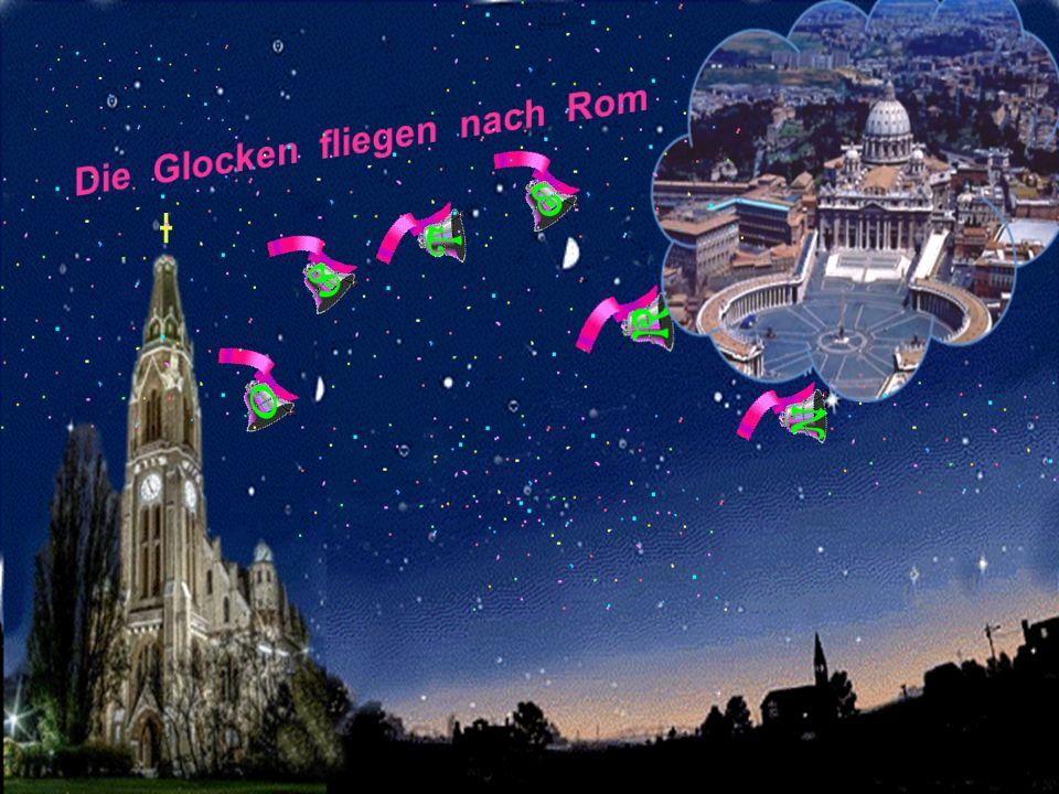 Die Glocken fliegen nach Rom