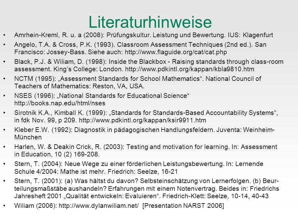 Literaturhinweise Amrhein-Kreml, R. u. a (2008): Prüfungskultur. Leistung und Bewertung. IUS: Klagenfurt.