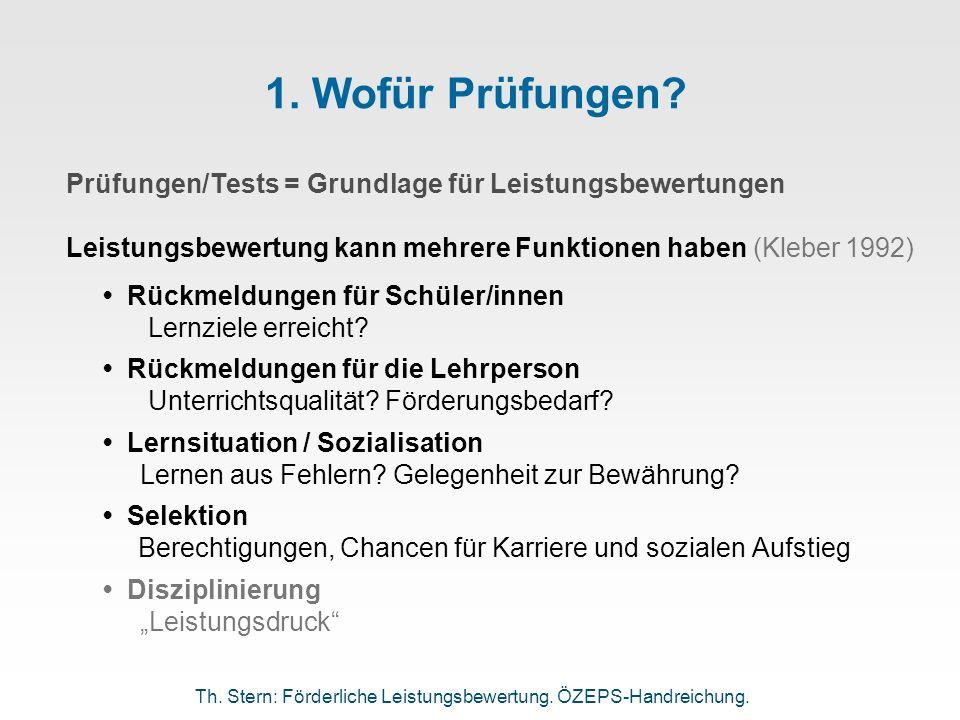 1. Wofür Prüfungen Prüfungen/Tests = Grundlage für Leistungsbewertungen. Leistungsbewertung kann mehrere Funktionen haben (Kleber 1992)
