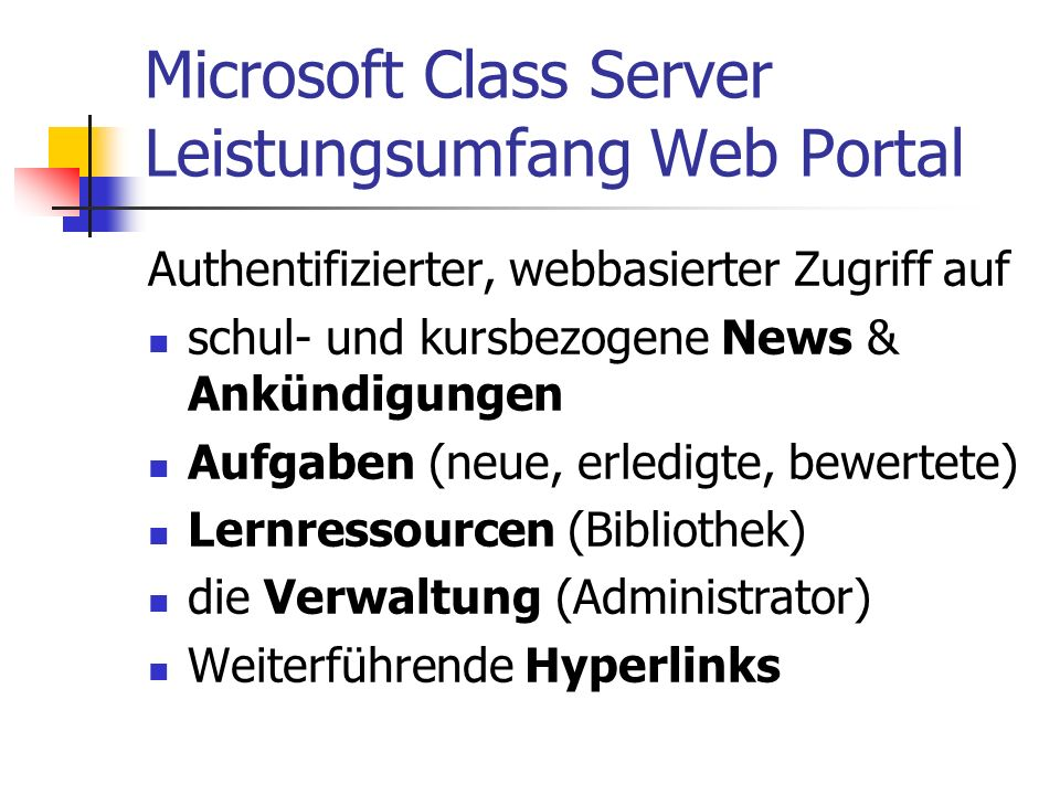 Microsoft Class Server Leistungsumfang Web Portal