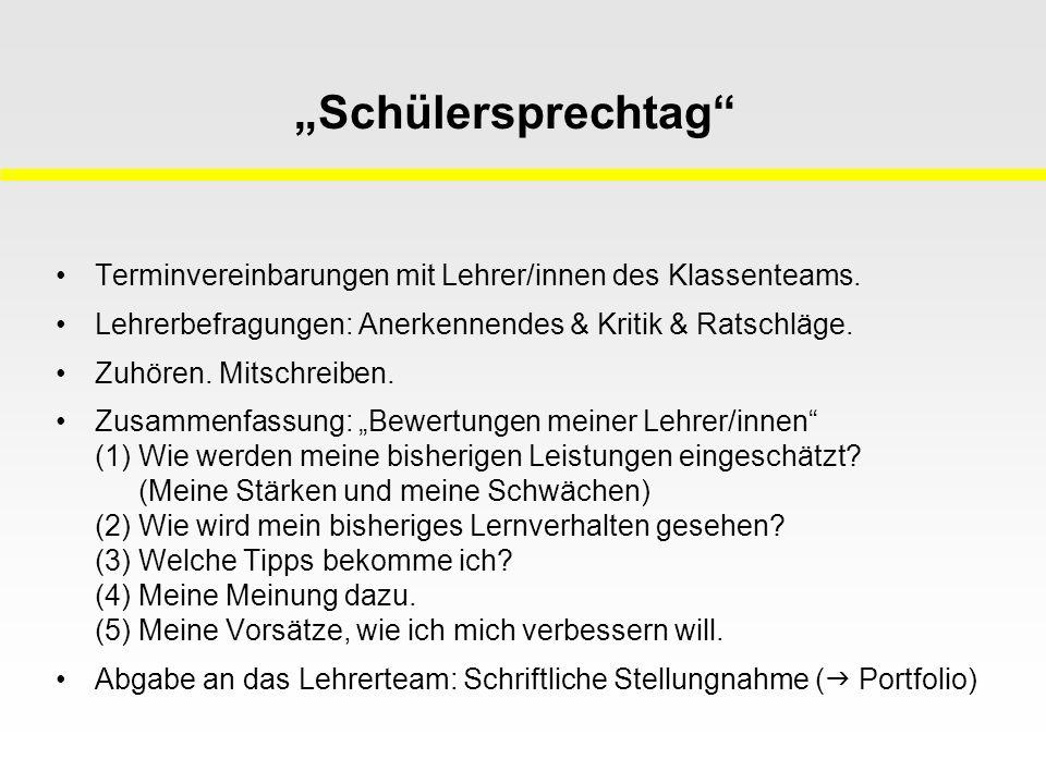 """""""Schülersprechtag Terminvereinbarungen mit Lehrer/innen des Klassenteams. Lehrerbefragungen: Anerkennendes & Kritik & Ratschläge."""