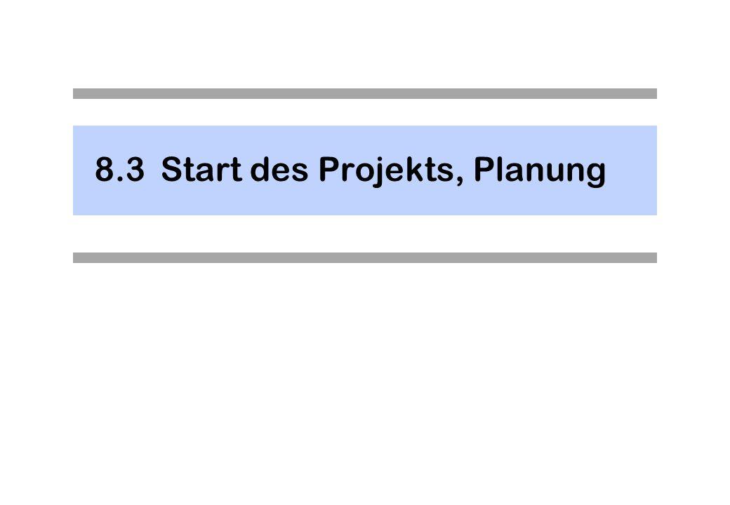 8.3 Start des Projekts, Planung