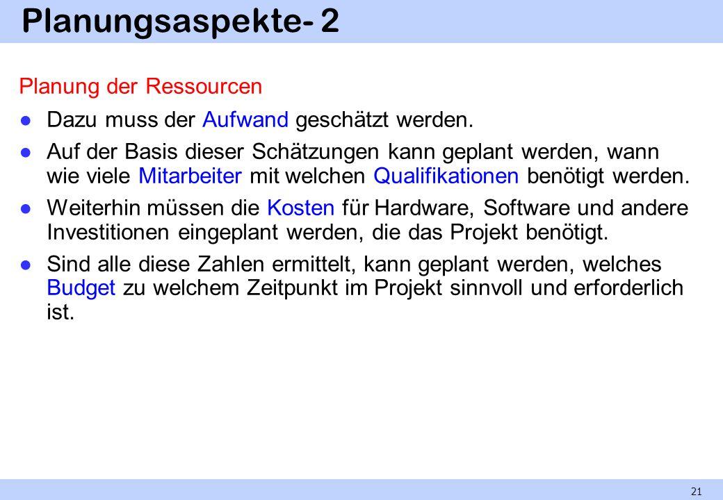 Planungsaspekte- 2 Planung der Ressourcen