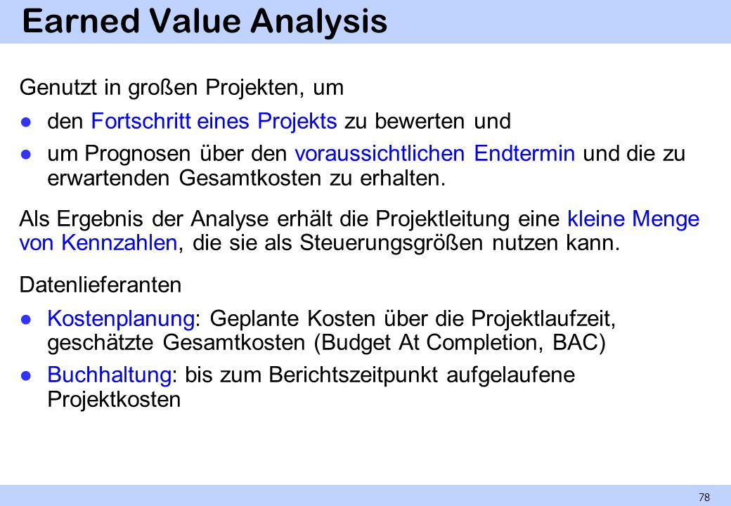 Earned Value Analysis Genutzt in großen Projekten, um