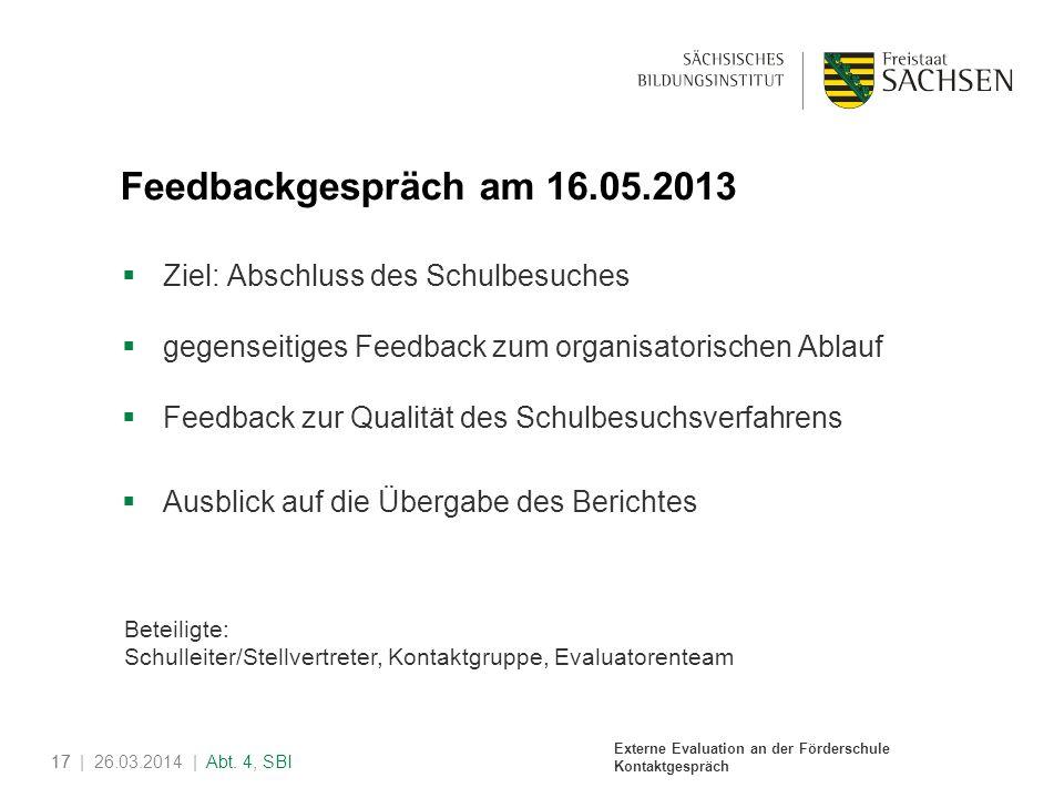 Feedbackgespräch am 16.05.2013 Ziel: Abschluss des Schulbesuches