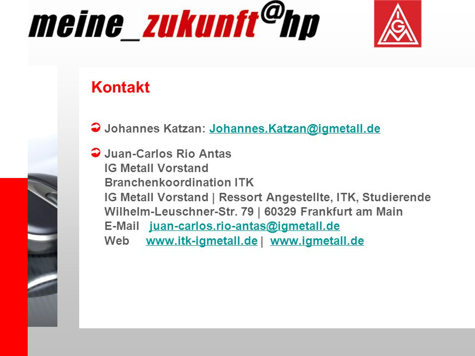 Kontakt Johannes Katzan: Johannes.Katzan@igmetall.de