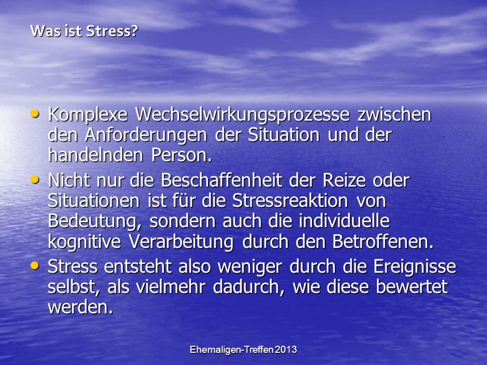 Was ist Stress Komplexe Wechselwirkungsprozesse zwischen den Anforderungen der Situation und der handelnden Person.