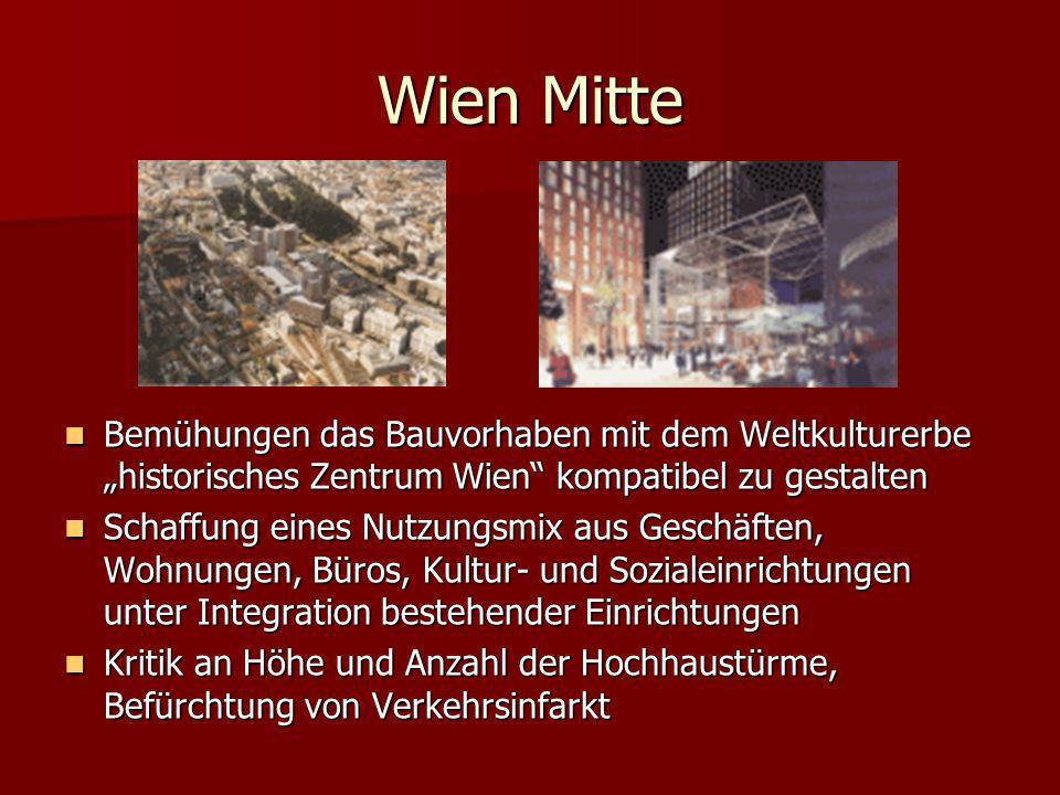 """Wien Mitte Bemühungen das Bauvorhaben mit dem Weltkulturerbe """"historisches Zentrum Wien kompatibel zu gestalten."""