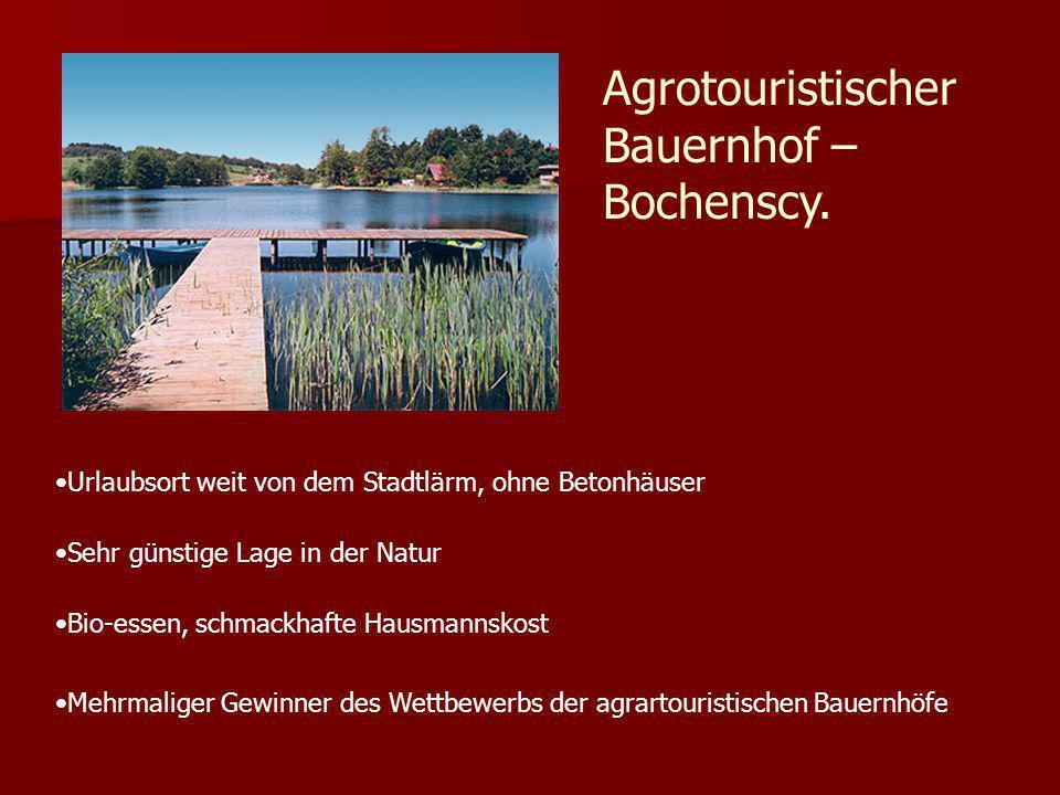 Agrotouristischer Bauernhof – Bochenscy.