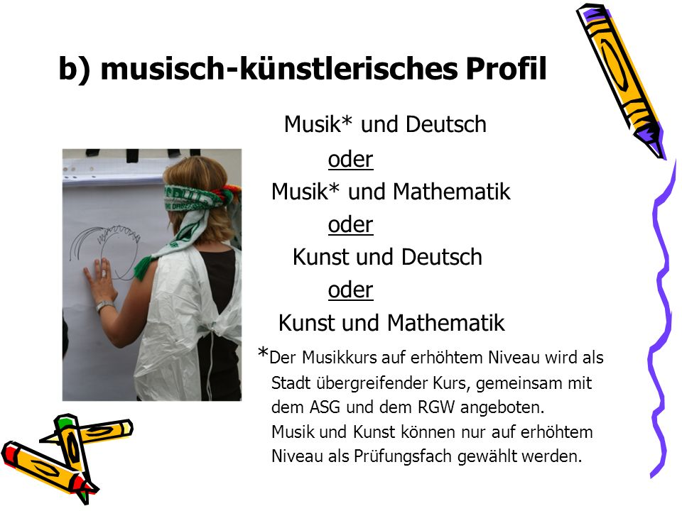 b) musisch-künstlerisches Profil
