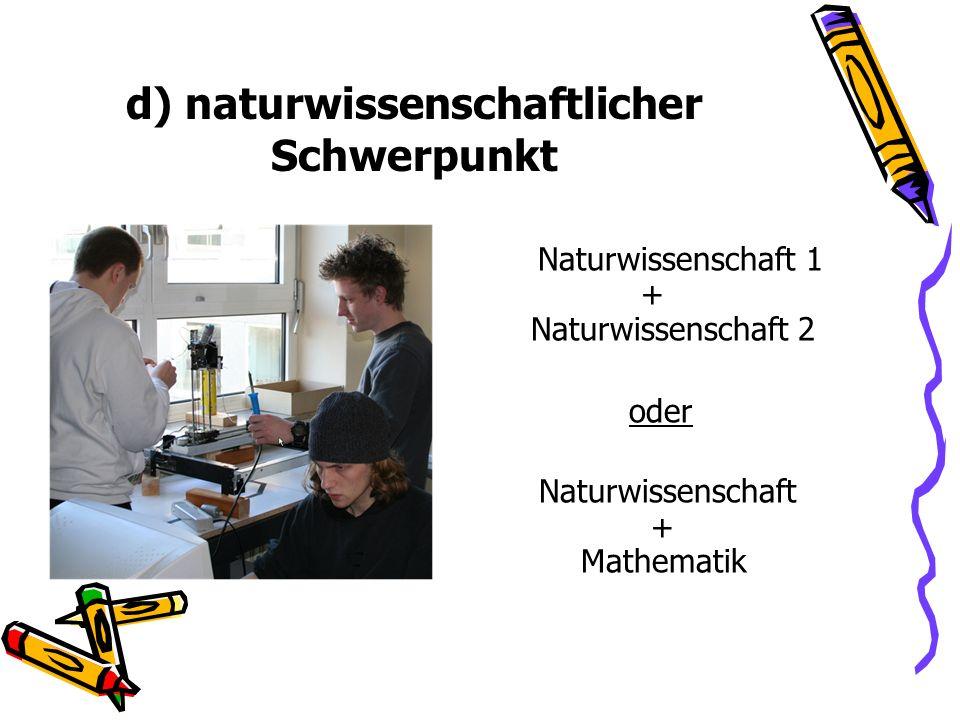 d) naturwissenschaftlicher Schwerpunkt