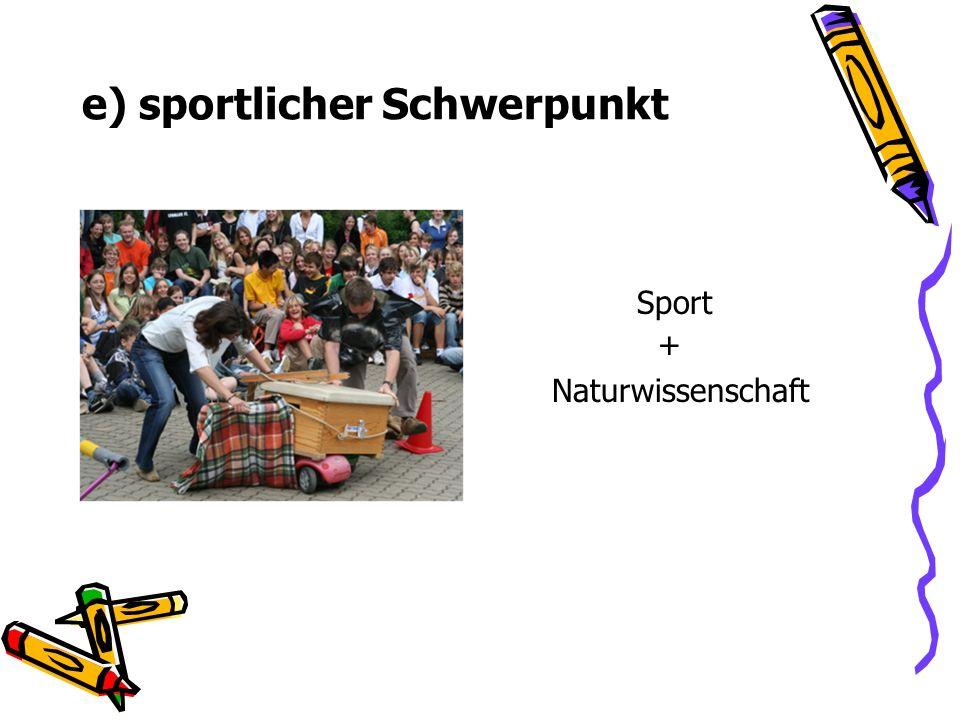 e) sportlicher Schwerpunkt