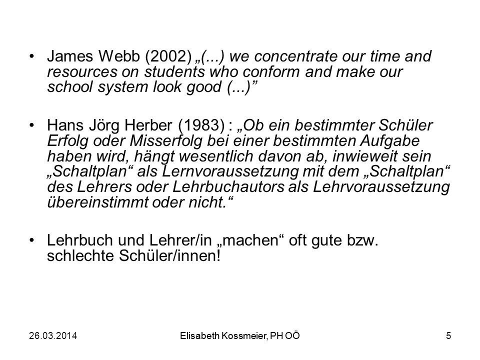 """Lehrbuch und Lehrer/in """"machen oft gute bzw. schlechte Schüler/innen!"""