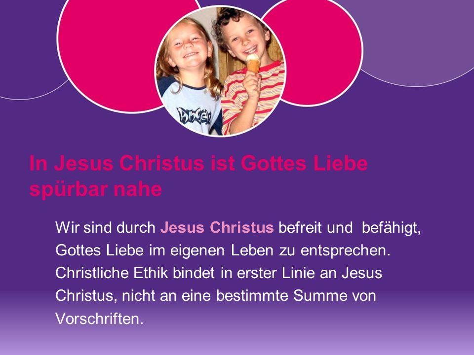 In Jesus Christus ist Gottes Liebe spürbar nahe