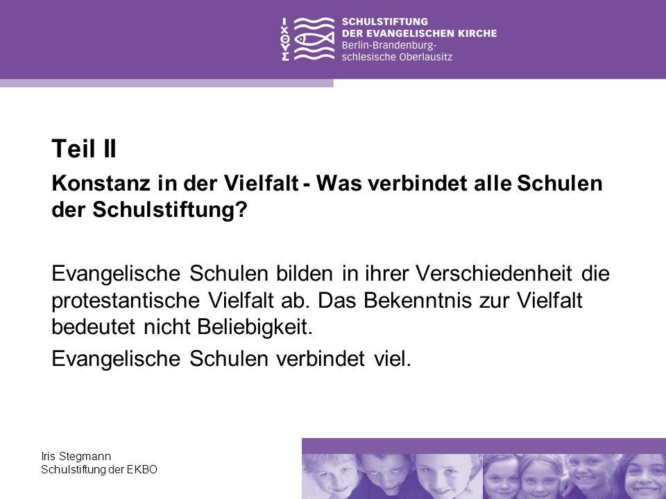 Teil II Konstanz in der Vielfalt - Was verbindet alle Schulen der Schulstiftung